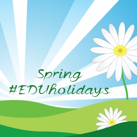 Spring Season of #EDUholidays